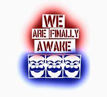 We are finally awake (fsociety - Mr. Robot) Unisex T-Shirt