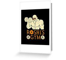 roshi's gym Greeting Card