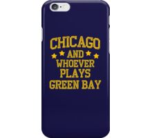 Chicago and Whoever Plays Green Bay iPhone Case/Skin