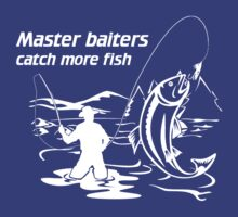 Master Baiters Catch More Fish T-Shirt by sportsfan