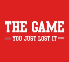 The game, you lost it by sportsfan