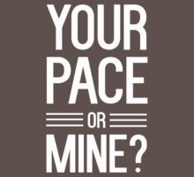 Your pace or mine t-shirt by sportsfan