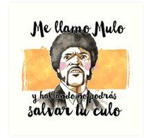Pulp fiction - Jules Winnfield - Me llamo Mulo y hablando no podrás salvar tu culo Art Print