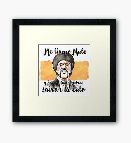 Pulp fiction - Jules Winnfield - Me llamo Mulo y hablando no podrás salvar tu culo Framed Print