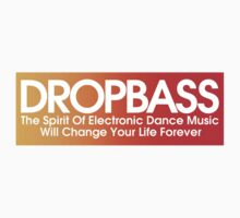 DROPBASS - The Spirit Of Electronic Dance Music Will Change Your Life Forever by DropBass