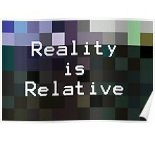 Reality is Relative Poster