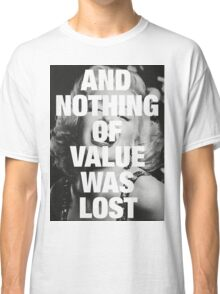 Marilyn Monroe - Nothing of value was lost Classic T-Shirt