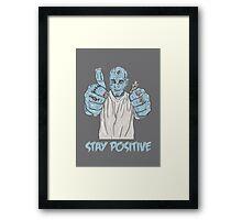 Stay Positive Framed Print