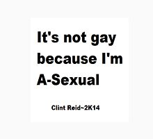 Its not gay, im a-sexual Unisex T-Shirt