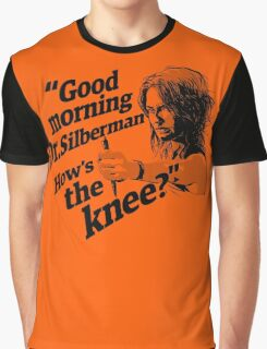 Good morning Dr. Silberman. How's the knee? Graphic T-Shirt