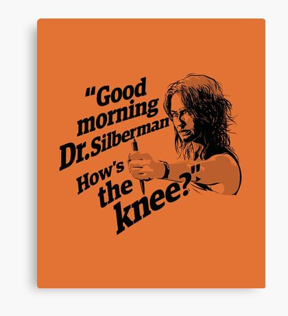 Good morning Dr. Silberman. How's the knee? Canvas Print