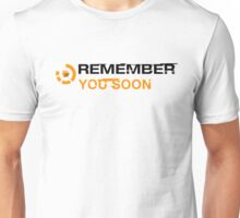 Remember you soon Unisex T-Shirt