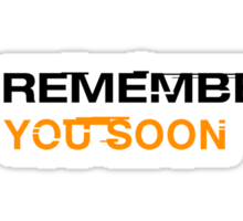 Remember you soon Sticker