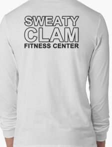 Sweaty Clam Long Sleeve T-Shirt