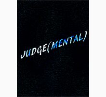JUDGE(MENTAL)  Unisex T-Shirt