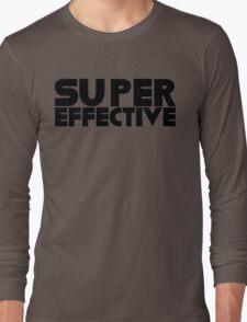 Super Effective! Long Sleeve T-Shirt