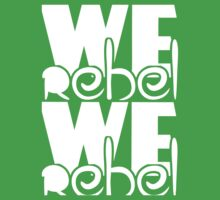 WE REBEL by Indayahlove