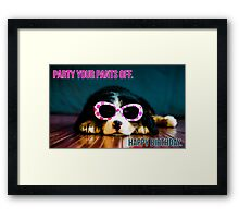 Party your pants off. Framed Print