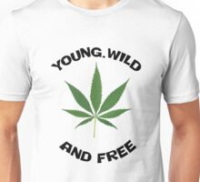 young wild and free weed tshirt Unisex T-Shirt