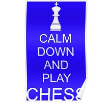 Calm down and play chess Poster