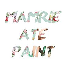 Mamrie Ate Paint (floral) by Julia Louise