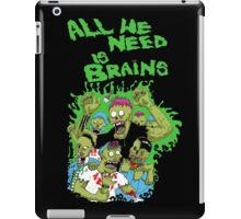 All we need is brains iPad Case/Skin