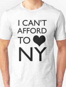 I Can't Afford to Heart NY T-Shirt