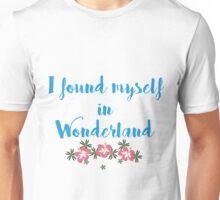 I Found Myself In Wonderland Unisex T-Shirt