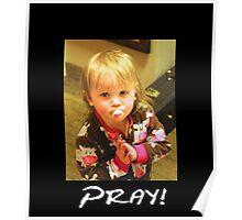 """Pray!""  Poster"
