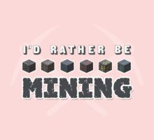 I'd Rather Be Mining Kids Clothes