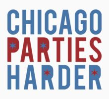 Chicago Parties Harder by geekingoutfitte