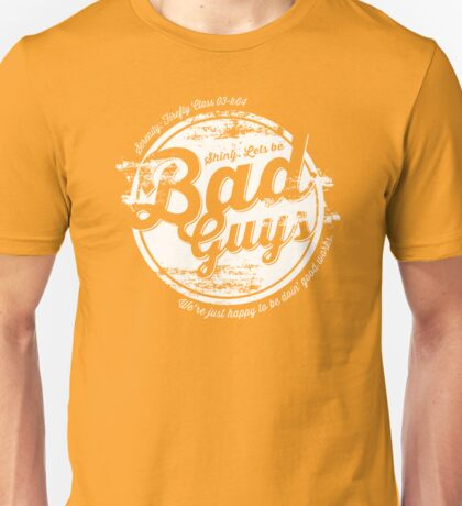 Lets be Bad Guys Unisex T-Shirt