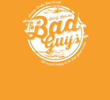 Lets be Bad Guys T-Shirt
