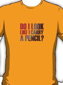 Blitz - Do I Look Like I Carry A Pencil? T-Shirt