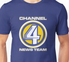 Channel 4 News Team (ANCHORMAN) Unisex T-Shirt