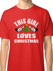 This Girl Loves Christmas Classic T-Shirt