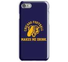 Chicago Makes Me Drink iPhone Case/Skin