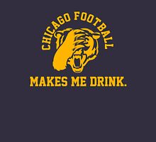 Chicago Makes Me Drink Unisex T-Shirt