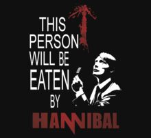 This person will be eaten by Hannibal T-Shirt