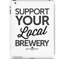 Support Your Local Brewery (Black Print) iPad Case/Skin