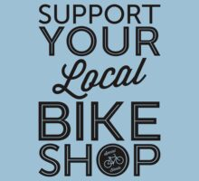 Support Your Local Bike Shop (Black Print) Kids Clothes