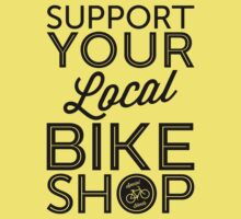Support Your Local Bike Shop (Black Print) Baby Tee