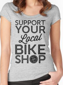 Support Your Local Bike Shop (Black Print) Women's Fitted Scoop T-Shirt