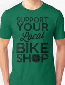 Support Your Local Bike Shop (Black Print) Unisex T-Shirt