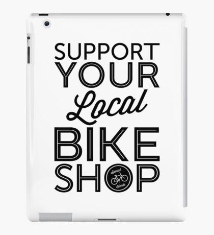 Support Your Local Bike Shop (Black Print) iPad Case/Skin