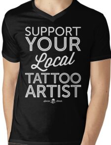 Support Your Local Tattoo Artist (White Print) Mens V-Neck T-Shirt