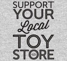 Support Your Local Toy Store (Black Print) Kids Clothes