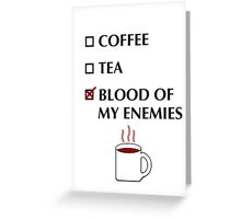 Blood of my Enemies Greeting Card