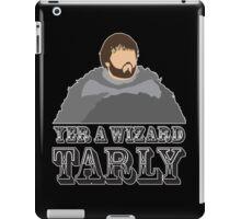 Yer a Wizard Tarly iPad Case/Skin