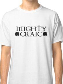 Mighty Craic Classic T-Shirt